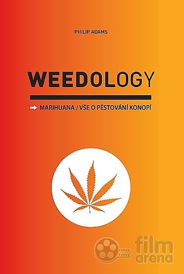 Weedology / Marihuana - Vše o pěstování konopí