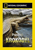 NATIONAL GEOGRAPHIC: Pravěký krokodýl