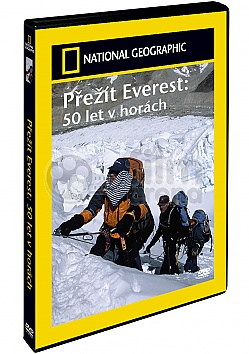 NATIONAL GEOGRAPHIC: Přežít Everest - 50 let v horách