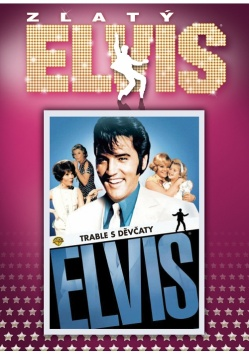 Elvis Presley: Trable s d�v�aty