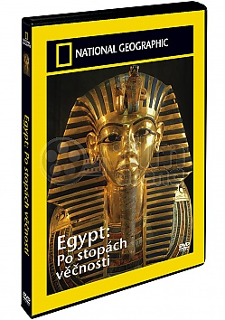 NATIONAL GEOGRAPHIC: Egypt - Po stopách věčnosti