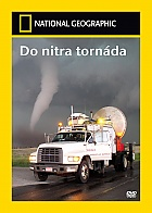 NATIONAL GEOGRAPHIC: Do nitra torn�da (DVD)