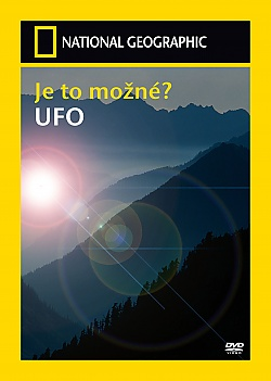 NATIONAL GEOGRAPHIC: Je to mo�n�? UFO